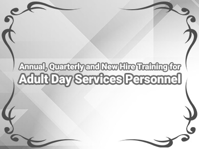 Product Alert:  Specific Training for Adult Day Care in Pennsylvania